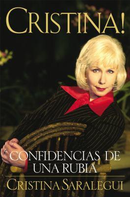 Cristina!: Confidencias de Una Rubia = Christina 9781570425394