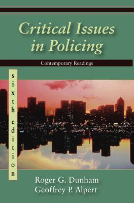 Critical Issues in Policing: Contemporary Readings 9781577666226