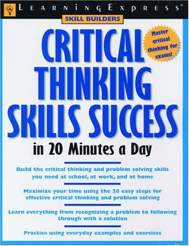 Critical Thinking Skills Success: In 20 Minutes a Day 9781576855089