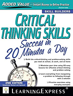 Critical Thinking Skills Success in 20 Minutes a Day 9781576857267