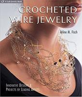 Crocheted Wire Jewelry: Innovative Designs & Projects by Leading Artists 7134788