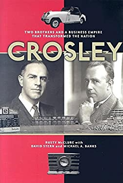 Crosley: Two Brothers and a Business Empire That Transformed the Nation 9781578602919