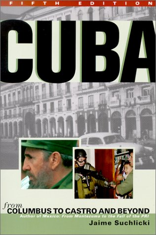 Cuba: From Columbus to Castro and Beyond 9781574884364