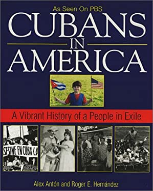 Cubans in America: A Vibrant History of a People in Exile 9781575665931