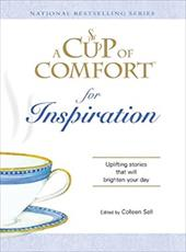 A Cup of Comfort for Inspiration: Uplifting Stories That Will Brighten Your Day 12118701