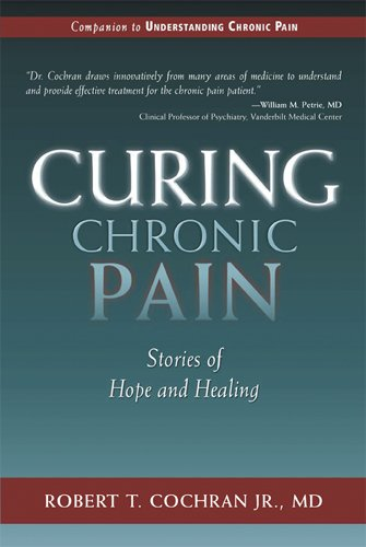 Curing Chronic Pain: Stories of Hope and Healing 9781577364122