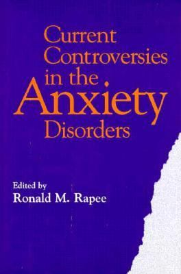 Current Controversies in the Anxiety Disorders 9781572300231