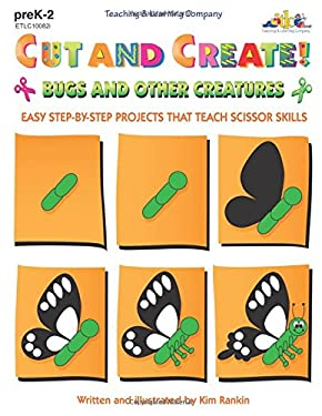 Cut and Create! Bugs and Other Creatures 9781573100823