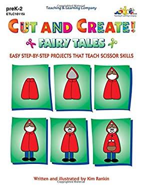 Cut and Create! Fairy Tales 9781573101158