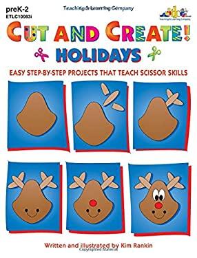 Cut and Create! Holidays 9781573100830