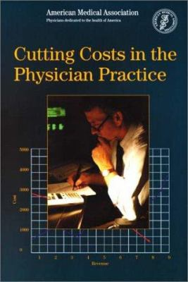 Cutting Costs in the Physician Practice 9781579471613