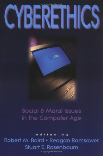 Cyberethics: Social & Moral Issues in the Computer Age 9781573927901