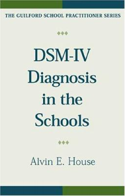 DSM-IV Diagnosis in the Schools 9781572307599
