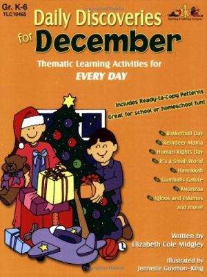 Daily Discoveries for December: Thematic Learning Activities for Every Day, Grades K-6 9781573104654