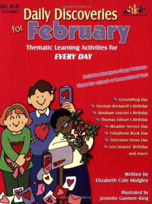 Daily Discoveries for February: Thematic Learning Activities for Every Day 9781573104678