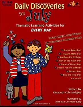 Daily Discoveries for July: Thematic Learning Activities for Every Day, Grades K-6 9781573104852