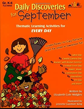Daily Discoveries for September: Thematic Learning Activities for Every Day, Grades K-6 9781573104531