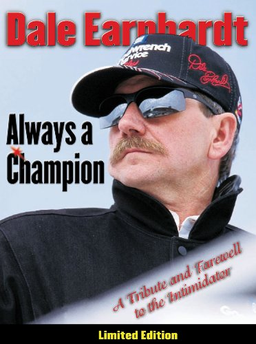 Dale Earnhardt: Always a Champion: A Tribute and Farewell to the Intimidator 9781572434356