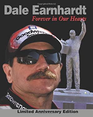 Dale Earnhardt: Forever in Our Hearts: Limited Anniversary Edition 9781572434950