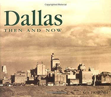 Dallas Then & Now 9781571454706