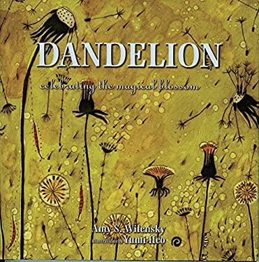 Dandelion: Celebrating the Magical Blossom 9781571780935
