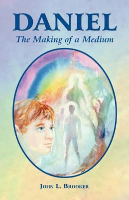 Daniel: The Making of a Medium 9781577331636