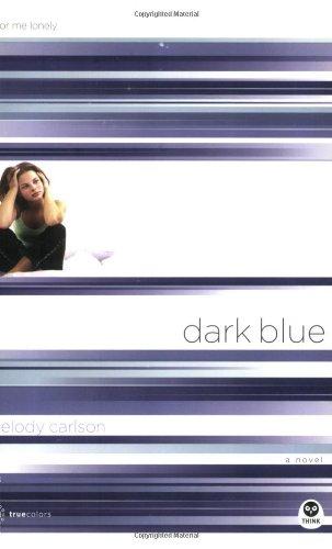 Dark Blue: Color Me Lonely 9781576835296