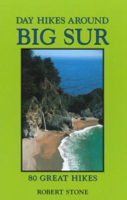 Day Hikes Around Big Sur: 80 Great Hikes 9781573420419