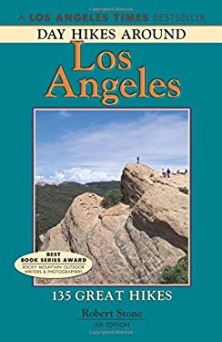 Day Hikes Around Los Angeles: 135 Great Hikes 9781573420617