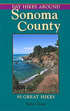 Day Hikes Around Sonoma County: 95 Great Hikes 9781573420532