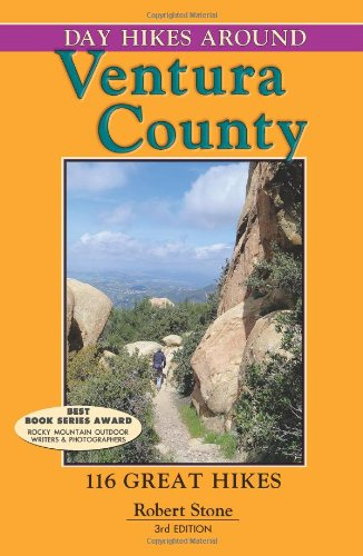 Day Hikes Around Ventura County: 116 Great Hikes 9781573420624