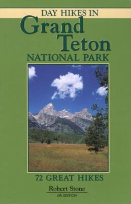 Day Hikes in Grand Teton National Park: 72 Great Hikes 9781573420464