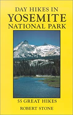 Day Hikes in Yosemite National Park, 2nd: 55 Great Hikes 9781573420372
