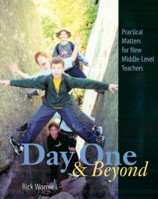 Day One & Beyond: Practical Matters for New Middle-Level Teachers 9781571103550