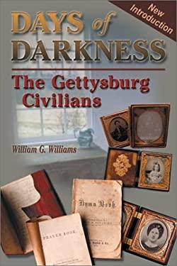 Days of Darkness: The Gettysburg Civilians 9781572492622
