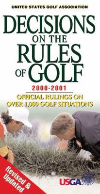 Decisions On The Rules Of Golf: Official Rulings on Over 1,000 Golf Situations United States Golf Association and Royal and Ancient Golf Club St. Andrews