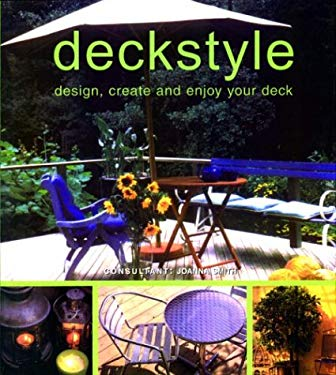 Deckstyle: Design, Create and Enjoy Your Deck 9781571458032