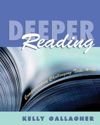 Deeper Reading: Comprehending Challenging Texts, 4-12 9781571103840