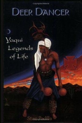 Deer Dancer: Yaqui Legands & Myths