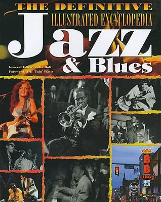 The Definitive Illustrated Encyclopedia of Jazz & Blues 9781572156685