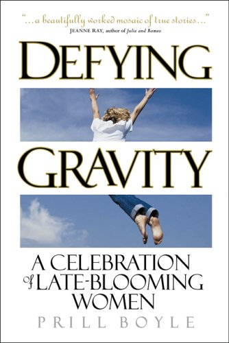Defying Gravity: A Celebration of Late-Blooming Women 9781578602087