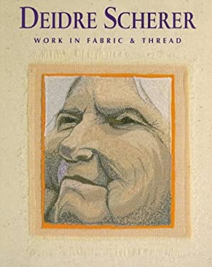 Deidre Scherer: Work in Fabric & Thread 9781571200440