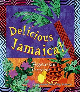 Delicious Jamaica!: Vegetarian Cuisine 9781570670213