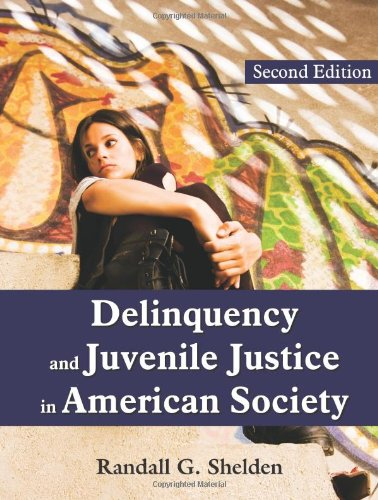 Delinquency and Juvenile Justice in American Society 9781577667070