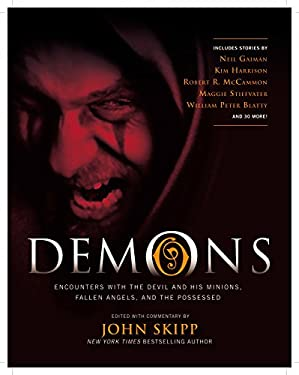 Demons: Encounters with the Devil and His Minions, Fallen Angels, and the Possessed 9781579128791