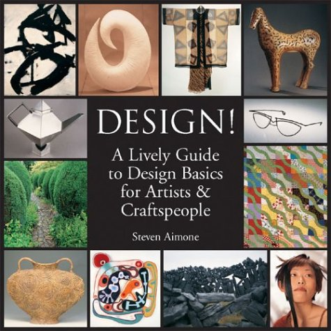 Design!: A Lively Guide to Design Basics for Artists & Craftspeople 9781579903497