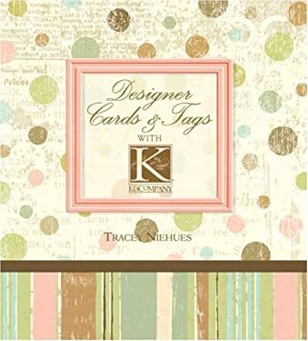 Designer Cards & Tags with K & Company 9781579909864