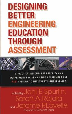 Designing Better Engineering Education Through Assessment: A Practical Resource for Faculty and Department Chairs on Using Assessment and ABET Criteri 9781579222130