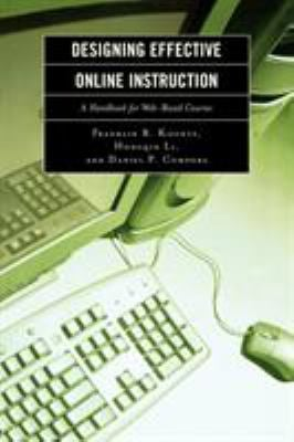 Designing Effective Online Instruction: A Handbook for Web-Based Courses 9781578863877