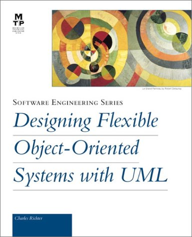 Designing Flexible Object-Oriented Systems with UML 9781578700981